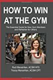 How to Win at the Gym: The Essential Guide For New Gym Members