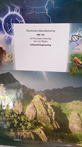 Electronics Manufacturing IME 156, Cal Poly Industrial Engineering Paperback