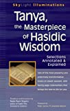 Tanya, the Masterpiece of Hasidic Wisdom: Selections  Annotated & Explained (SkyLight Illuminations)