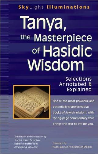 Tanya, the Masterpiece of Hasidic Wisdom: Selections  Annotated & Explained (SkyLight Illuminations)