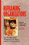 Reframing Organizations: Artistry, Choice, and Leadership (Jossey-Bass Business  &  Management)