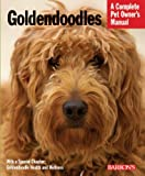 Goldendoodles (Complete Pet Owners Manual)