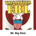 This Is Your FBI: Mr. Big Shot | Jerry Devine