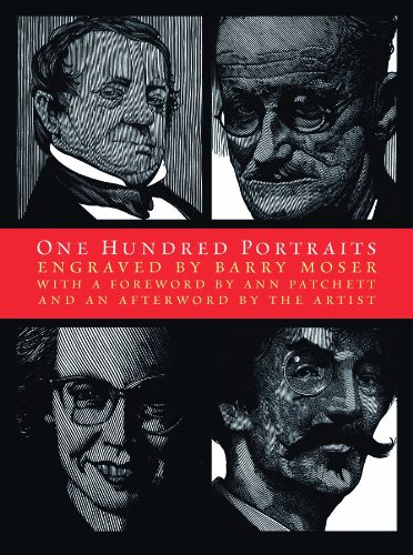 One Hundred Portraits: Artists, Architects, Writers, Composers, and Friends, Barry Moser, Ann Patchett