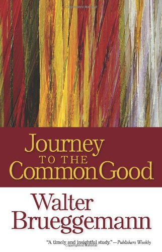 Journey to the Common Good, Walter Brueggemann