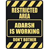 &quot; RESTRICTED AREA ADARSH IS WORKING &quot; PARKING SIGN