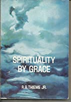 Spirituality By Grace,: Or How to Live the…
