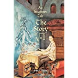 "An Imaginary Tale: The Story of ""i"" [the square root of minus one]by Paul J. Nahin"