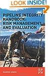 Pipeline Integrity Handbook: Risk Man...