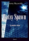 Watsy Spawn - la dernière sirène (French Edition)