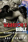 img - for A Warrior's Bible: The elements of true warriorship book / textbook / text book