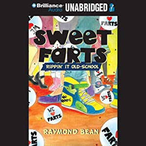 Rippin' It Old School: Sweet Farts, Book 2 | [Raymond Bean]