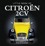 Ellie Charleston Little Book of Citroen 2CV