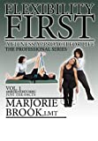 Flexibility First: A Fitness Approach For Life. The Professional Series. Volume 1.: Assisted Stretching Just The Facts (Flexibility First: Professional Series)