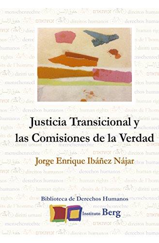 Justicia transicional y las comisiones de la verdad (Biblioteca de Derechos Humanos)