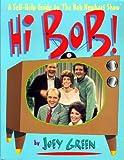 Hi Bob!: A Self-Help Guide to the Bob Newhart Show (0312143540) by Green, Joey
