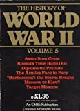 img - for The History of World War II, Volume 5: Assault on Crete; Russia's Time Runs Out; Diplomatic Prelude; The Armies Face to Face; Barbarossa - the Storm Breaks; Moscow or Kiev? Target Moscow book / textbook / text book