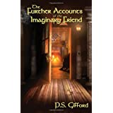 The Further Accounts of the Imaginary Friend ~ P.S. Gifford