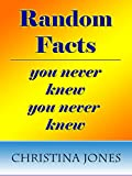 Random Facts You Never Knew You Never Knew