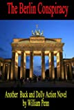 img - for The Berlin Conspiracy by William Penn (Buck and Dolly Action Series) book / textbook / text book