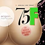 75F: Ein Hörbuch über wahre Größe | Annika Line Trost