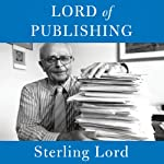 Lord of Publishing: A Memoir | Sterling Lord