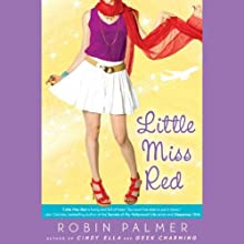 Little Miss Red (       UNABRIDGED) by Robin Palmer Narrated by Jessica Almasy