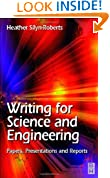 Writing for Science and Engineering: Papers, Presentations and Reports: Papers, Presentations and Reports
