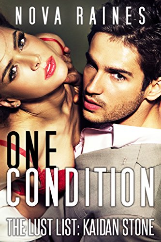 One Condition (The Lust List: Kaidan Stone Book 1)