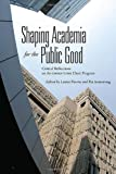 img - for Shaping Academia for the Public Good: Critical Reflections on the CHSRF/CIHR Chair Program book / textbook / text book