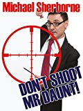 img - for Don't Shoot Mr Daunt book / textbook / text book