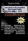 Amazing Paranormal Encounters: 2015 (Volume 1)