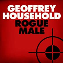 Rogue Male Audiobook by Geoffrey Household Narrated by Robin Browne