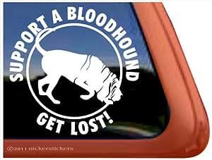 Support a Bloodhound- Get Lost! Dog Vinyl Window Decal Sticker