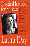 Practical Intuition for Success: Let Your Interests Guide You To the Career of Your Dreams