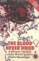 The Blood Never Dried: A People's History of the British Empire