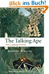 The Talking Ape: How Language Evolved...