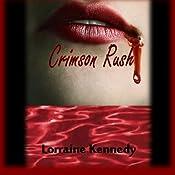 Crimson Rush - A Vampire Romance: Crimson, Book 1 | Lorraine Kennedy