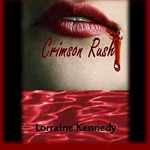 Crimson Rush - A Vampire Romance: Crimson, Book 1 | [Lorraine Kennedy]