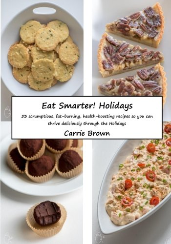 Eat Smarter! Holidays by Carrie Brown