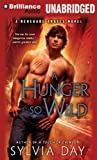 Sylvia Day A Hunger So Wild (Renegade Angels Novels)