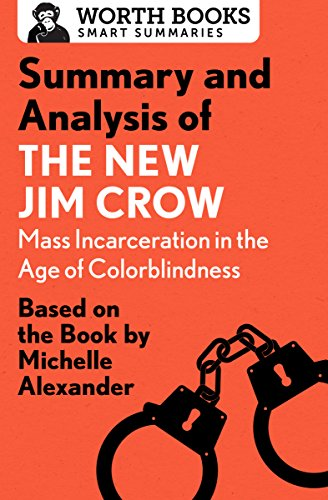 Summary and Analysis of The New Jim Crow: Mass Incarceration in the Age of Colorblindness: Based on the Book  by Michelle Alexander cover