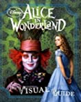 Alice in Wonderland the Visual Guide...