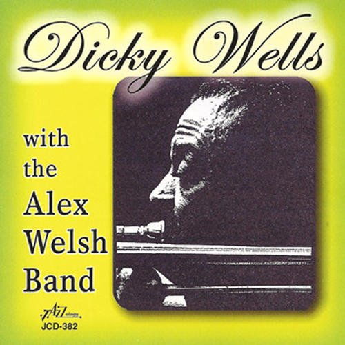 Dicky Wells With The Alex Welsh Band by Dicky Wells and The Alex Welsh Band