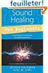 Sound Healing for Beginners: Using Vi...