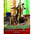 Arabian Delights: Recipes & Princely Entertaining Ideas from the Arabian Peninsula (Capital Series)