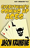 img - for Everything's Coming Up Aces (Alex Cheradon #3.2) (Volume 10) book / textbook / text book