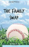 The Family Swap: The Bizarrely True Story of Two Yankee Baseball Players Who Decided to Trade Families