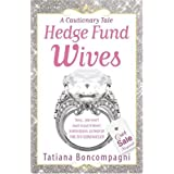 Hedge Fund Wivesby Tatiana Boncompagni