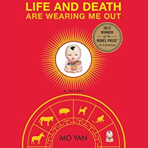Life and Death are Wearing Me Out | [Mo Yan, Howard Goldblatt (translator)]